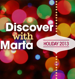 Discover With Marta Holiday 2013
