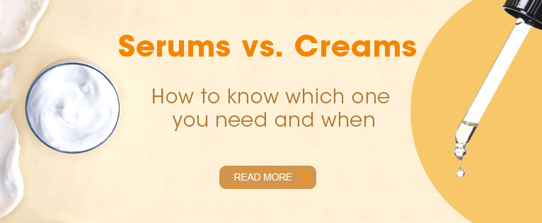 Serums vs. Creams