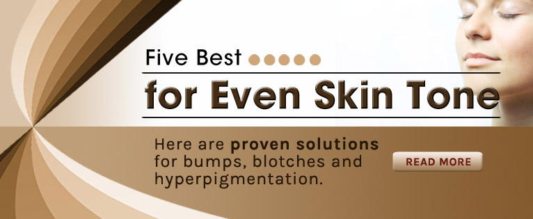 Five Best: Even Skin Tone