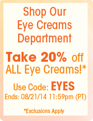 Save 20% on ALL Eye Creams!