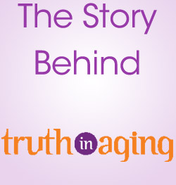 the story behind truth in aging (text)