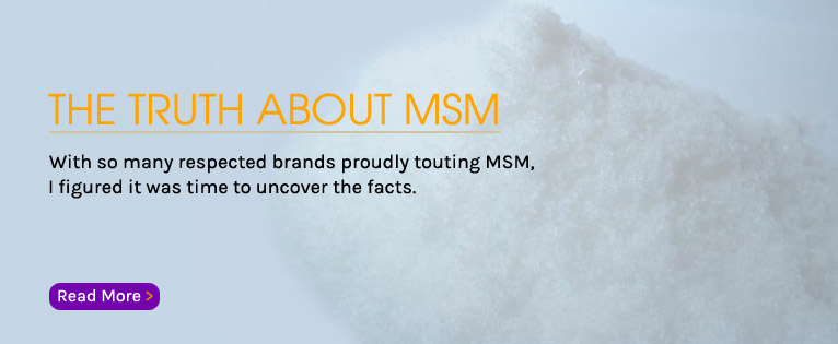 The Truth About Methylsulfonylmethane (MSM)
