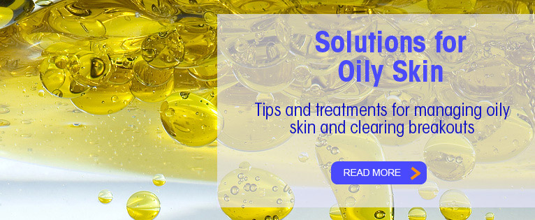 Solutions for Oily Skin