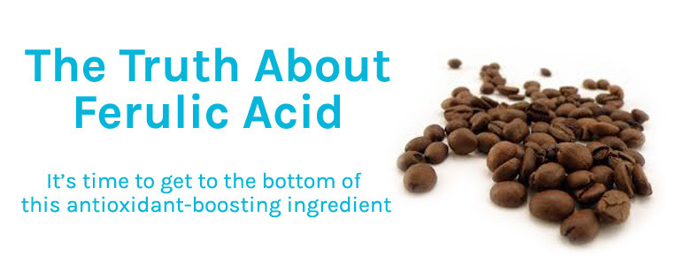 The Truth About Ferulic Acid