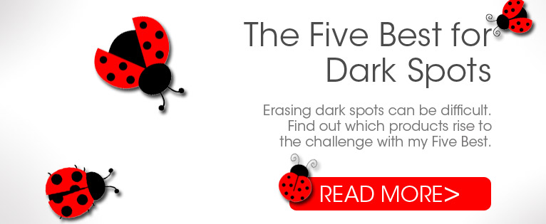 Five Best for Dark Spots 2015
