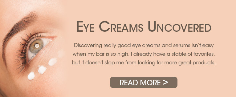 Eye Creams Uncovered