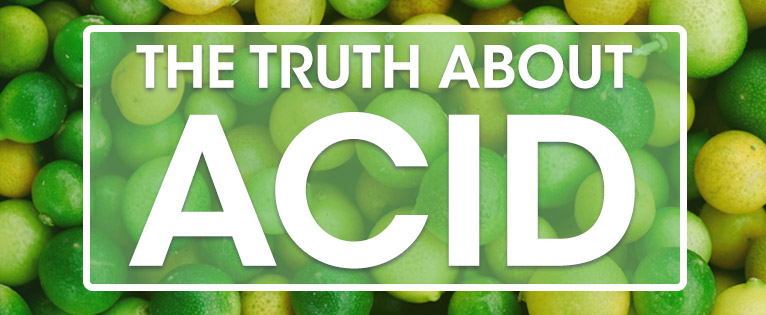 The Truth About Acids
