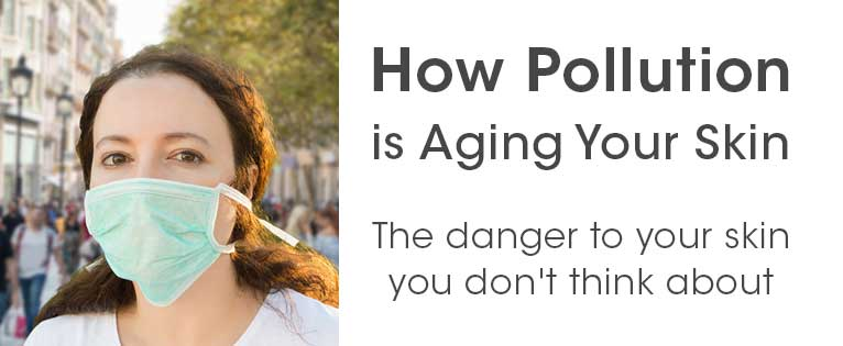 How Pollution is Aging your skin