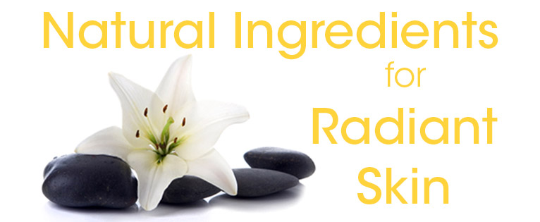 Natural Ingredients for Radiant Skin