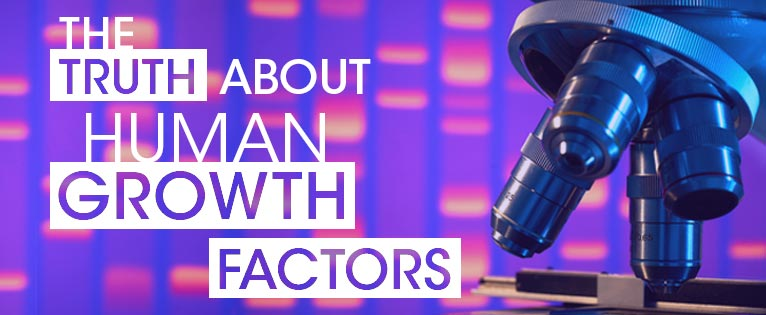 The Truth About Growth Factors