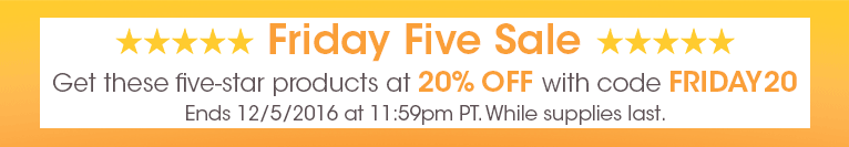 20% off the Friday Five (12/2-12/5/16)
