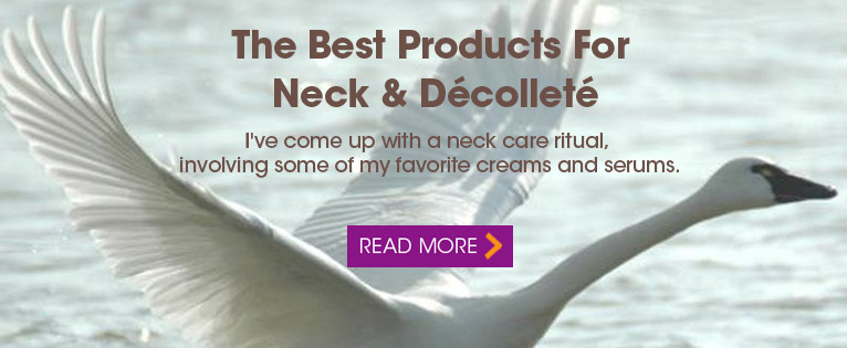 The Best Products For Neck And Décolleté