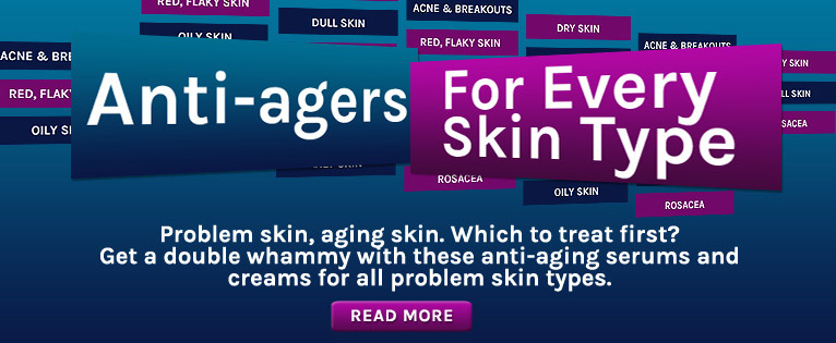 Anti-agers for every skin type