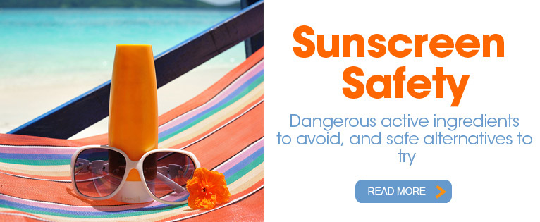 Sunscreen Safety: Dangerous Active Ingredients to Avoid, and Safe Alternatives to Try