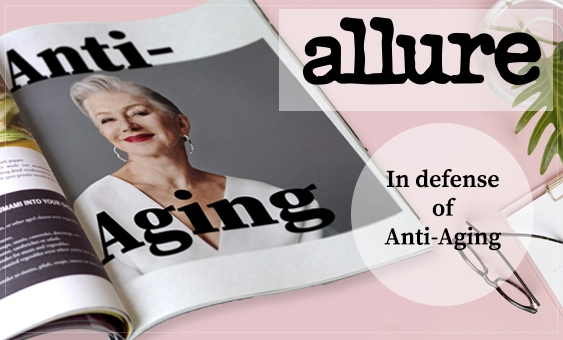 Allure Bans Anti Aging Our Take Truth In Aging