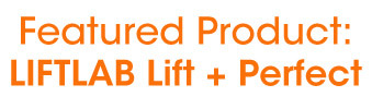 Featured product: LIFTLAB Lift + Perfect
